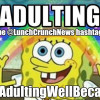 The Lunch Crunch | #ImAdultingWellBecause TOP TWEETS & Video