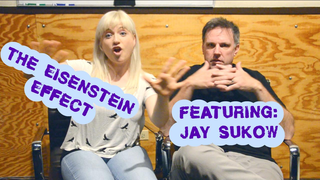 Jay Sukow Eisenstein Effect