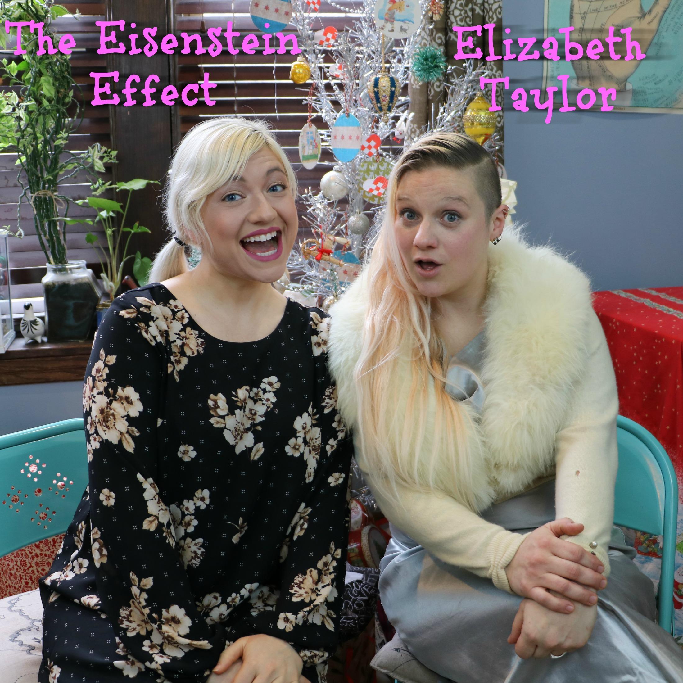 the eisenstein effect  u2013 ep  26  u2013 elizabeth taylor  u2013 actor